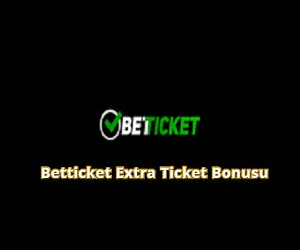 Betticket İle 1.000 TL Bahis Extra Ticket Bonusu